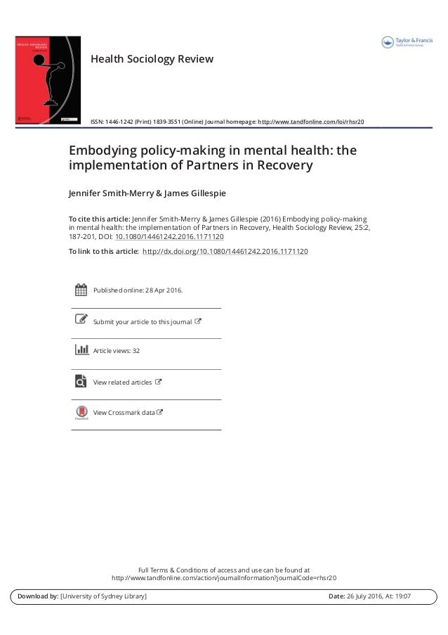 Embodying policy-making in mental health: the implementation of Partners in Recovery Jennifer Smith-Merrya,b and James Gil...