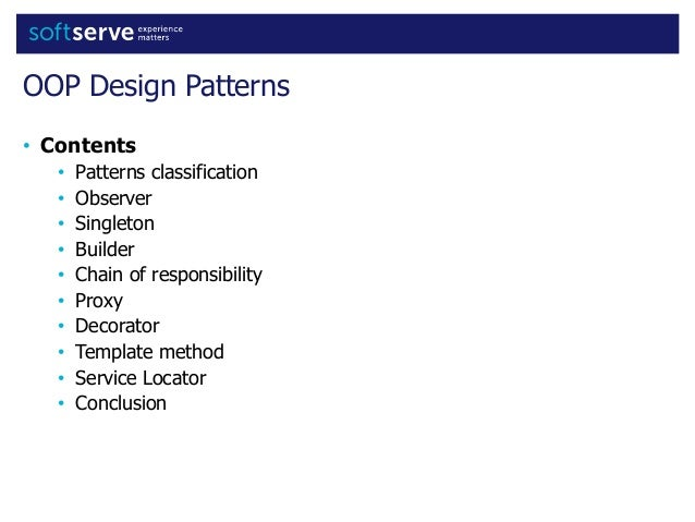 OOP Design Patterns • Contents • Patterns classification • Observer • Singleton • Builder • Chain of responsibility • Prox...