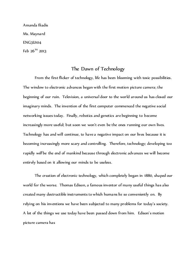 technology essay grade  amanda iliadis ms nard eng3u104 feb 26th 2013 the dawn of technology from the first