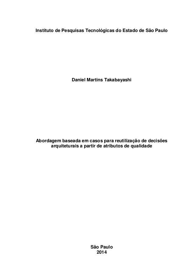 Instituto de Pesquisas Tecnológicas do Estado de São Paulo Daniel Martins Takabayashi Abordagem baseada em casos para reut...