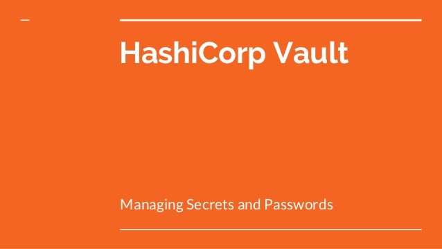 HashiCorp Vault Managing Secrets And Passwords
