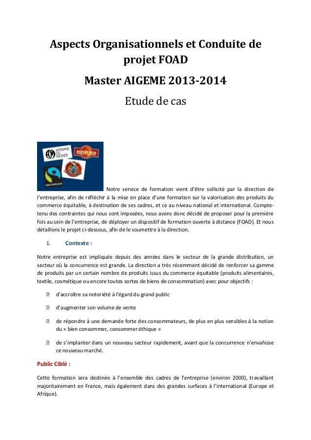 Aspects Organisationnels et Conduite de projet FOAD Master AIGEME 2013-2014 Etude de cas Notre service de formation vient ...