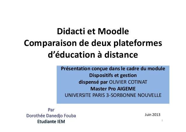 Didacti et Moodle Comparaison de deux plateformes d'éducation à distance Présentation conçue dans le cadre du modulePrésen...
