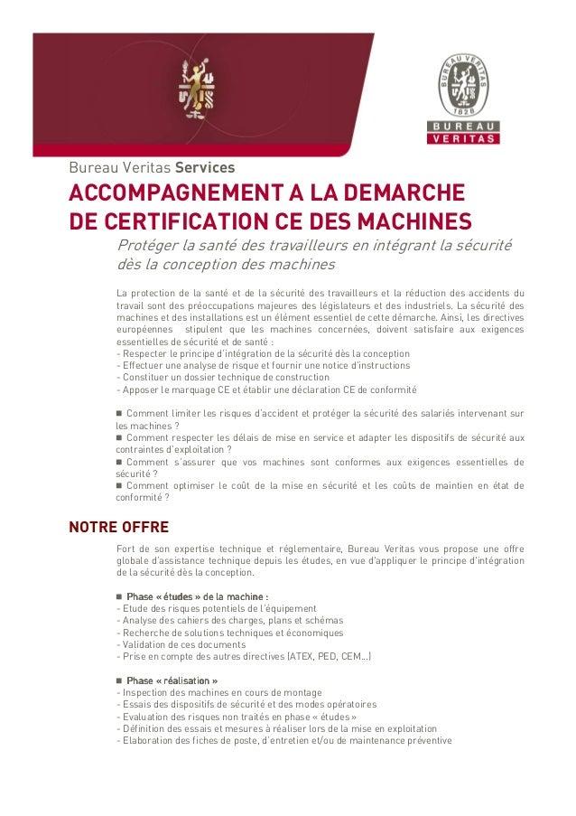 Bureau Veritas Services ACCOMPAGNEMENT A LA DEMARCHE DE CERTIFICATION CE DES MACHINES Protéger la santé des travailleurs e...