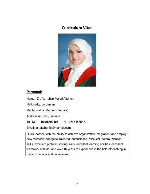Curriculum Vitae Personal: Name: Dr. Asmahan Majed Altaher. Nationality: Jordanian Marital status: Married (Female). Addre...