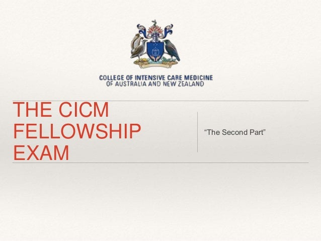 "THE CICM FELLOWSHIP EXAM ""The Second Part"""