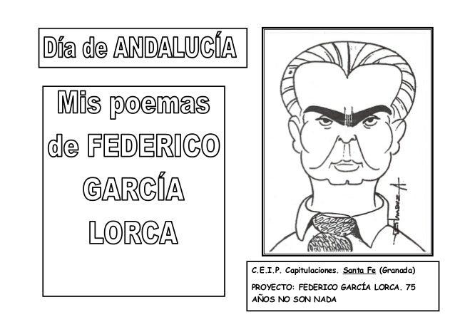 1 C.E.I.P. Capitulaciones. Santa Fe (Granada) PROYECTO: FEDERICO GARCÍA LORCA. 75 AÑOS NO SON NADA