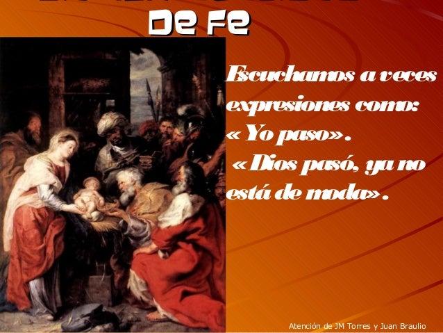 Día 12: Necesidad de Fede Fe Escuchamos aveces expresiones como: «Yopaso». «Dios pasó, yano estádemoda». Atención de JM To...