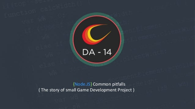 {Node.JS} Common pitfalls ( The story of small Game Development Project )