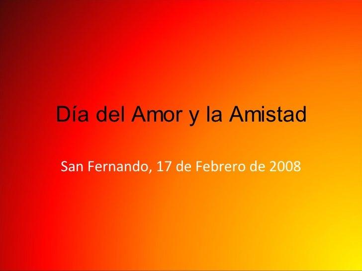 Día del Amor y la Amistad San Fernando, 17 de Febrero de 2008