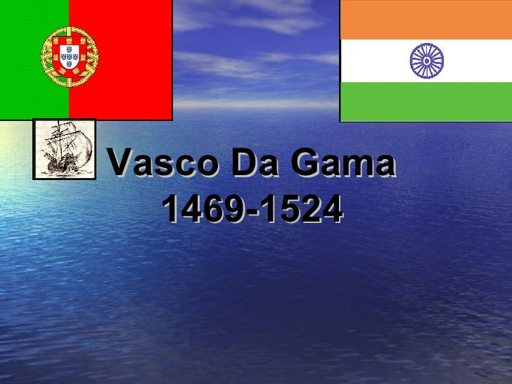 Vasco Da Gama 1469-1524