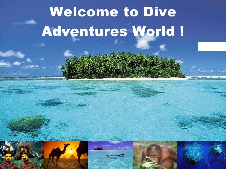 Welcome to Dive Adventures World !