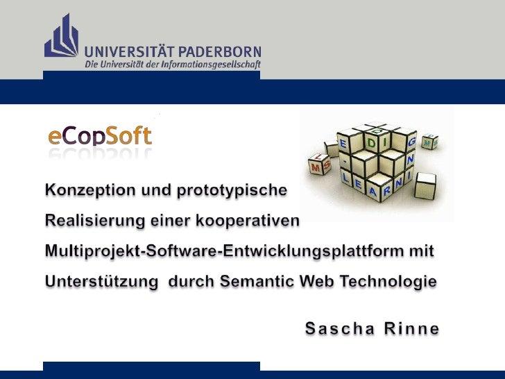 Konzeption und prototypische <br />Realisierung einer kooperativen <br />Multiprojekt-Software-Entwicklungsplattform mit U...