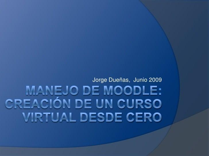 Jorge Dueñas, Junio 2009