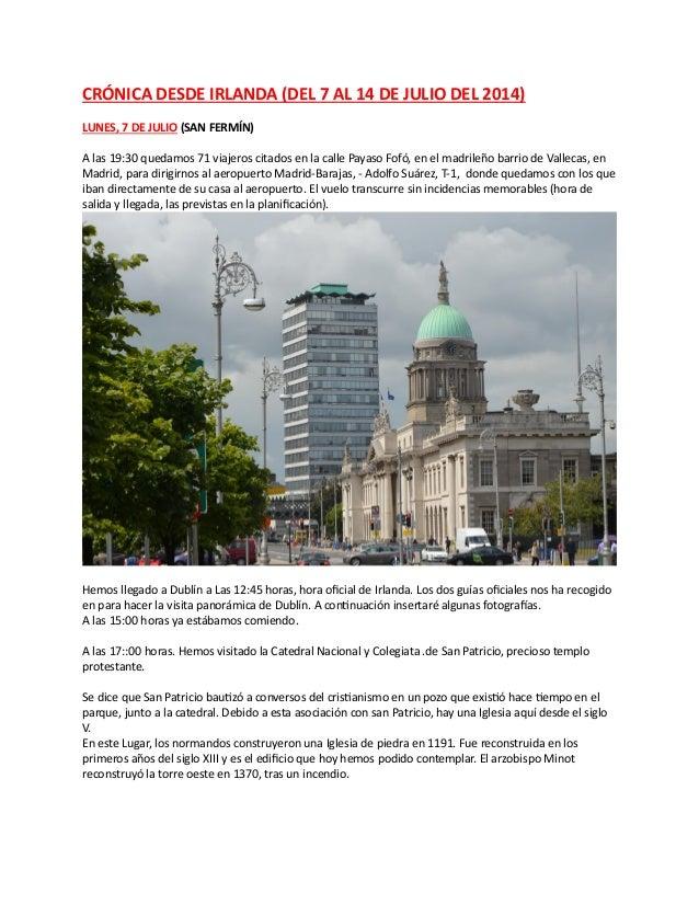 CRÓNICA DESDE IRLANDA (DEL 7 AL 14 DE JULIO DEL 2014) LUNES, 7 DE JULIO (SAN FERMÍN) A las 19:30 quedamos 71 viajeros cita...