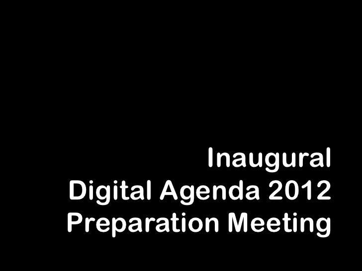 Inaugural               Digital Agenda 2012               Preparation Meeting_____________________________________________...