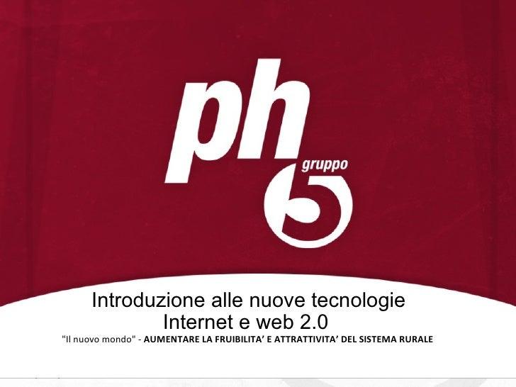 """Introduzione alle nuove tecnologie Internet e web 2.0  """"Il nuovo mondo"""" -  AUMENTARE LA FRUIBILITA' E ATTRATTIVI..."""