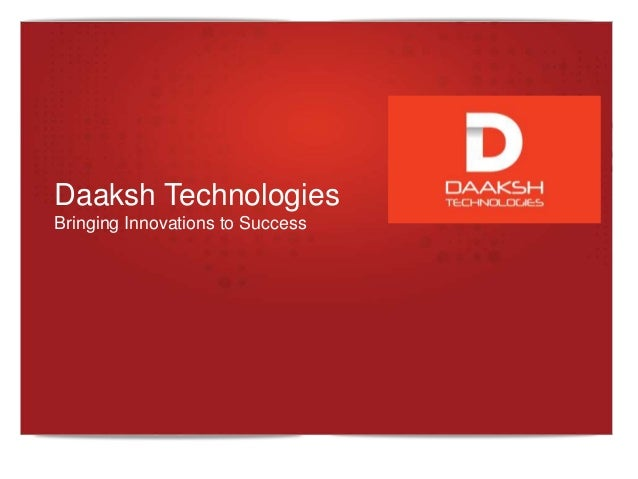 Daaksh Technologies Bringing Innovations to Success