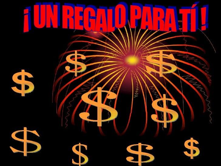 ¡ UN REGALO PARA TÍ ! $ $ $ $ $ $ $ $ $