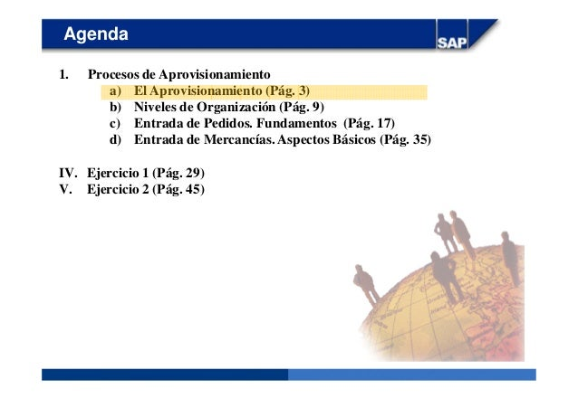 Agenda 1. Procesos de Aprovisionamiento a) El Aprovisionamiento (Pág. 3) b) Niveles de Organización (Pág. 9) c) Entrada de...