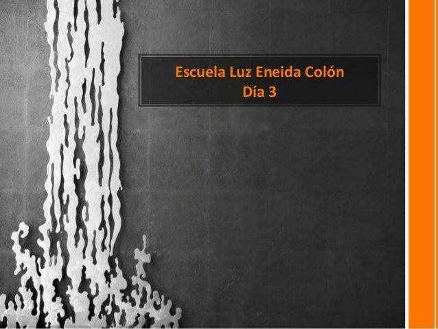 Escuela Luz Eneida ColónDía 3
