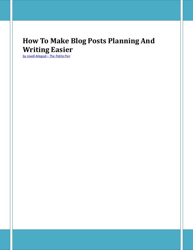 How To Make Blog Posts Planning And Writing Easier by Jovell Alingod – The Petite Pen