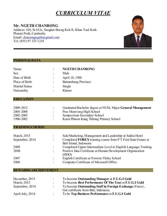 CURRICULUM VITAE Mr. NGETH CHANRONG Address: #26, St 612z, Sangkat Boeng Kok II, Khan Toul Kork Phnom Penh, Cambodia Email...