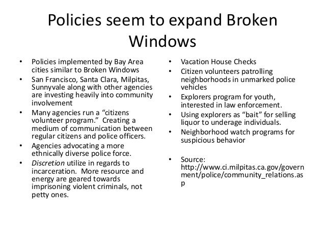 Policies seem to expand Broken Windows • Policies implemented by Bay Area cities similar to Broken Windows • San Francisco...