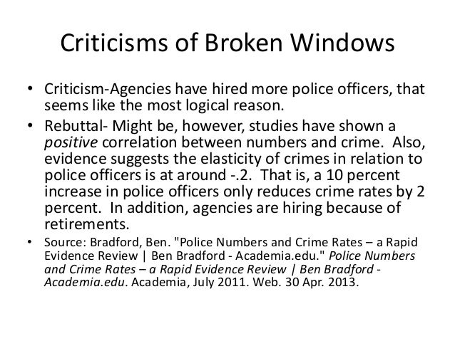 Criticisms of Broken Windows • Criticism-Agencies have hired more police officers, that seems like the most logical reason...