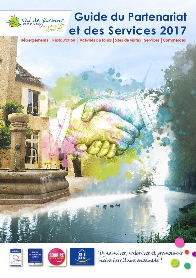 Guide du Partenariat et des Services 2017 Dynamiser, valoriser et promouvoir notre territoire ensemble ! Hébergements │ Re...