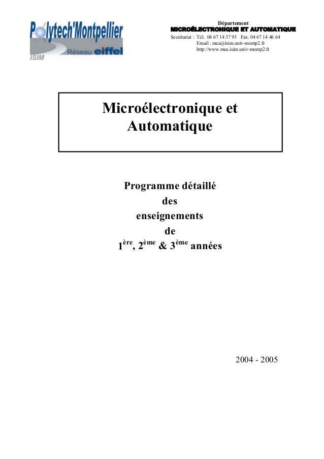 Microélectronique et Automatique Programme détaillé des enseignements de 1ère , 2ème & 3ème années 2004 - 2005 Secrétariat...