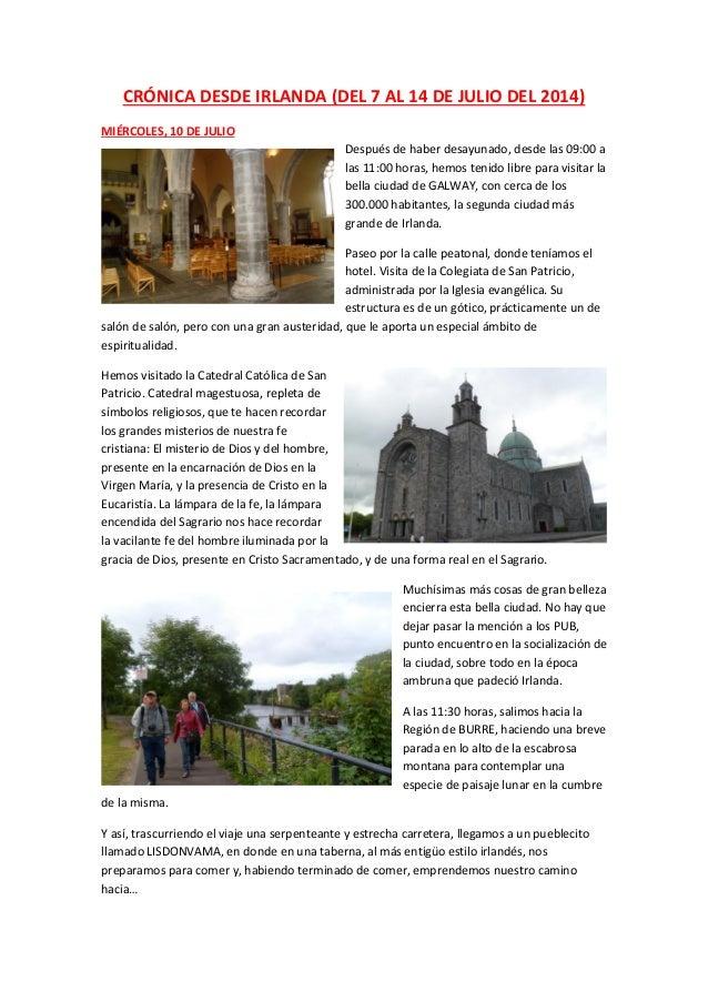 CRÓNICA DESDE IRLANDA (DEL 7 AL 14 DE JULIO DEL 2014) MIÉRCOLES, 10 DE JULIO Después de haber desayunado, desde las 09:00 ...