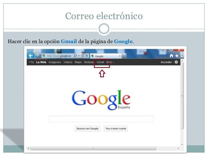 Correo electrónicoHacer clic en la opción Gmail de la página de Google.