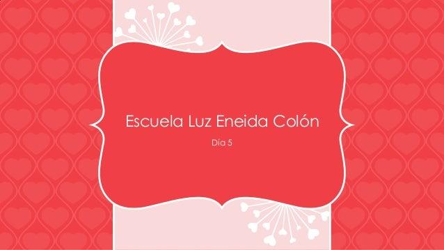 Escuela Luz Eneida ColónDía 5