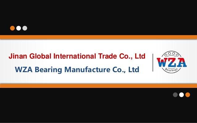 Jinan Global International Trade Co., Ltd WZA Bearing Manufacture Co., Ltd