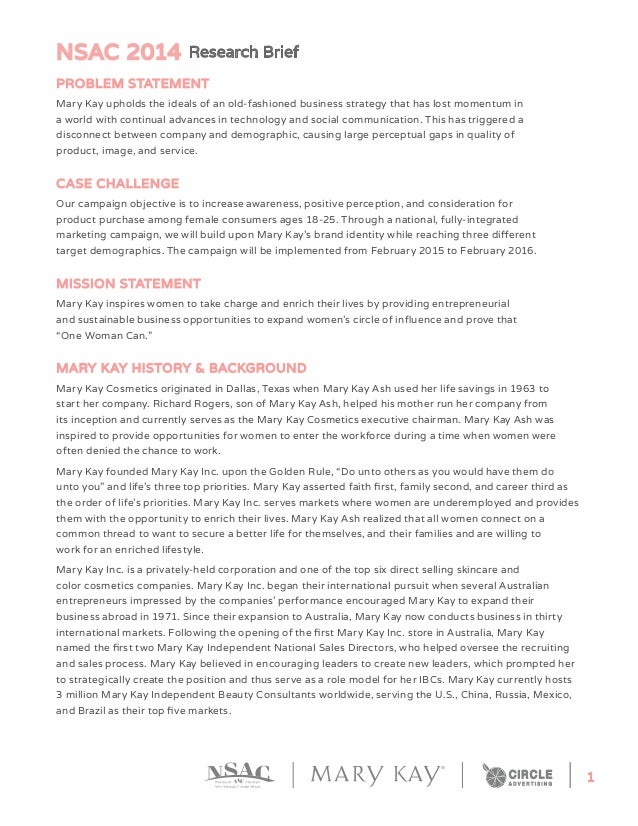NSAC 2014 Research Brief 1 PROBLEM STATEMENT Mary Kay upholds the ideals of an old-fashioned business strategy that has lo...