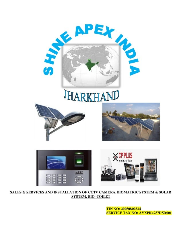 SALES & SERVICES AND INSTALLATION OF CCTV CAMERA, BIOMATRIC SYSTEM & SOLAR SYSTEM, BIO -TOILET TIN NO: 20030809334 SERVICE...