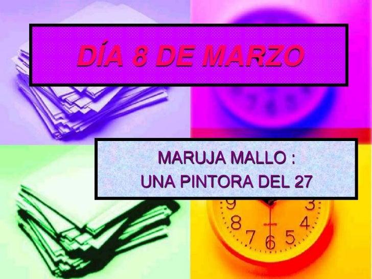 DÍA 8 DE MARZO    MARUJA MALLO :   UNA PINTORA DEL 27