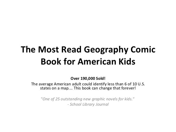 The Most Read Geography Comic Book for American Kids Over 190,000 Sold! The average American adult could identify less t...