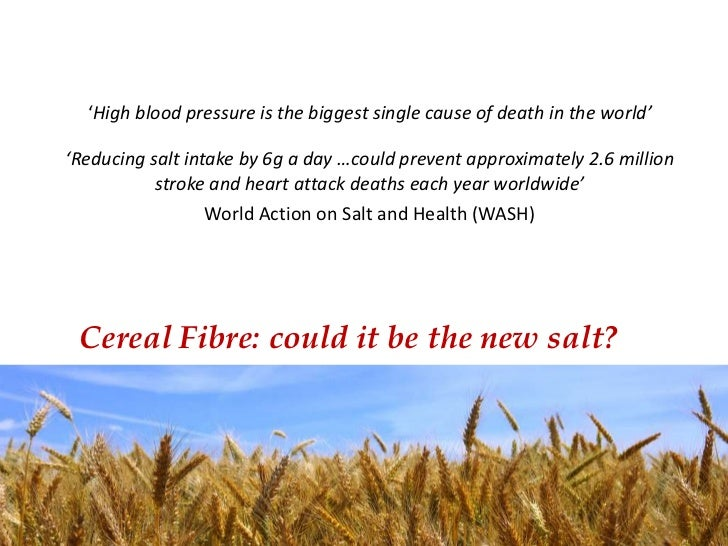 'High blood pressure is the biggest single cause of death in the world'<br />'Reducing salt intake by 6g a day …could prev...