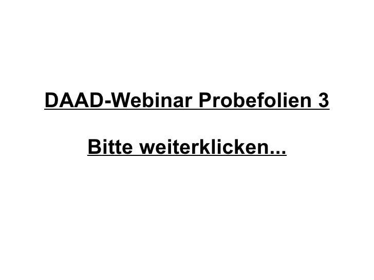 DAAD-Webinar Probefolien 3 Bitte weiterklicken...