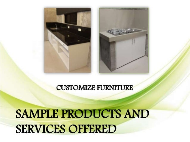 CUSTOMIZE FURNITURE SAMPLE PRODUCTS AND SERVICES OFFERED; 14.