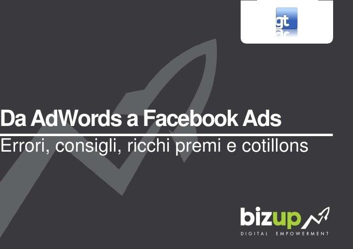 Da AdWords a Facebook AdsErrori, consigli, ricchi premi e cotillons
