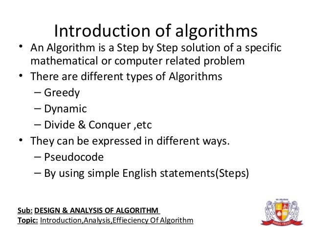 ex3 design and analysis of algorithms Design and analysis of algorithms 10cs43 unit - 1 introduction 11 notion of algorithm need for studying algorithms: the study of algorithms is the cornerstone of computer science it can be recognized as the core of computer science.