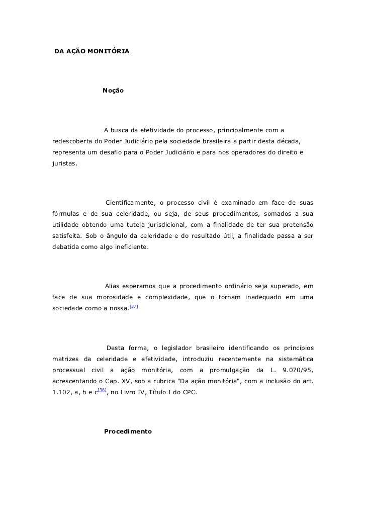 DA AÇÃO MONITÓRIA                 Noção                     A busca da efetividade do processo, principalmente com aredesc...
