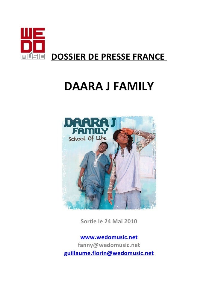 DOSSIER DE PRESSE FRANCE    DAARA J FAMILY Sortie le 24 Mai 2010   www.wedomusic.net [email_address] [email_address]