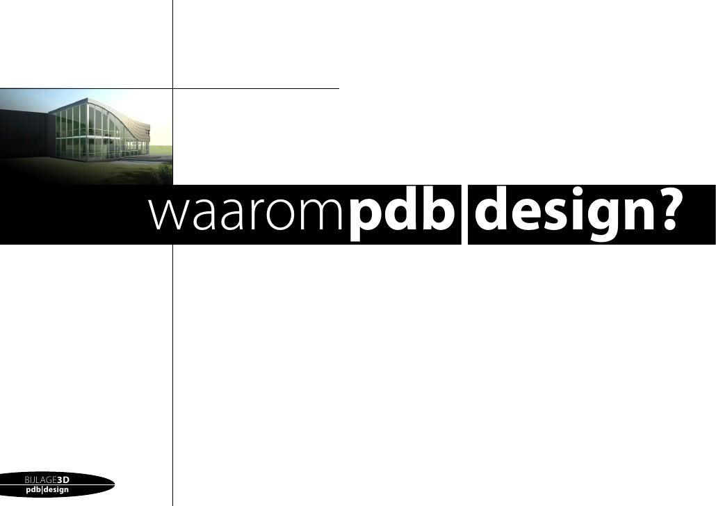 pdb|design                  waarompdb|design?    BIJLAGE3D pdb|design