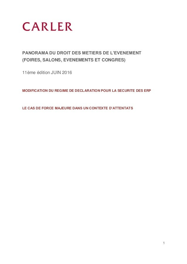 1 PANORAMA DU DROIT DES METIERS DE L'EVENEMENT (FOIRES, SALONS, EVENEMENTS ET CONGRES) 11ème édition JUIN 2016 MODIFICATIO...