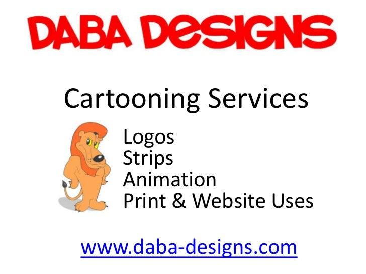 Cartooning Services    Logos    Strips    Animation    Print & Website Uses www.daba-designs.com