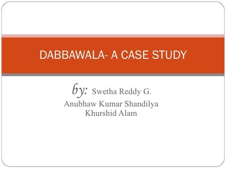 case study dabbawala mumbai ppt